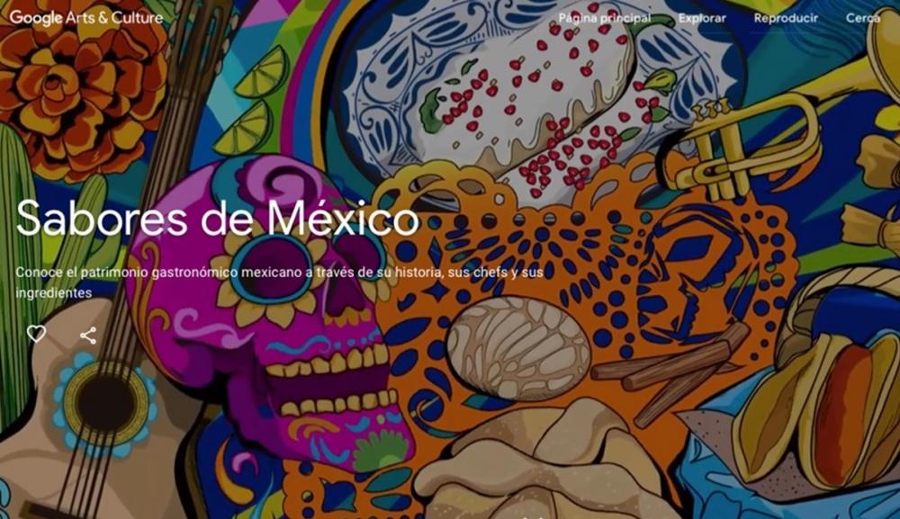 "Presenta Google Arts & Culture ""Sabores de México"""