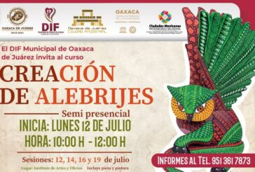 """DIF Municipal de Oaxaca de Juárez invita al taller de """"Creación de Alebrijes"""""""