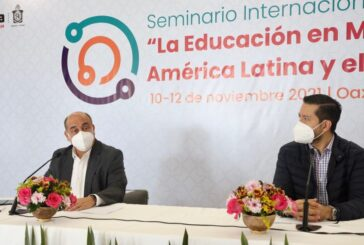 """Oaxaca, sede del Seminario Internacional """"La Educación en México, América Latina y el Caribe"""""""